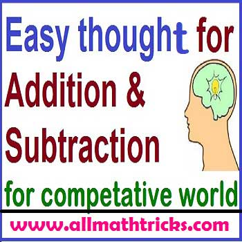 Easy Thought Process in Addition and Subtraction - all math tricks
