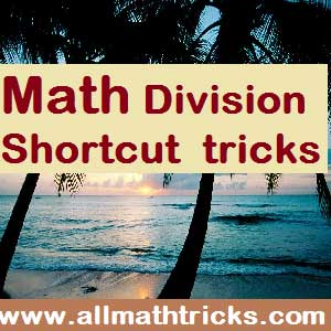 Shortcuts methods of Division math | Tips and tricks for math division