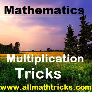 Multiplication tricks and tips in mathematics | Shortcuts in multiplications