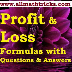 Profit and Loss Formulas with Questions and Answers