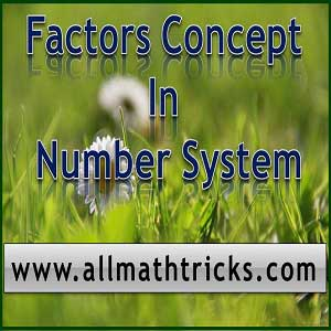 Factors concept in number system | Total number of factors for a number | factors for numbers 1 through 100 | how to find factors of big numbers easily