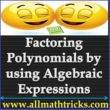 Factoring Polynomials by using Algebraic Expressions   How to Factor Algebraic Equations   all math tricks