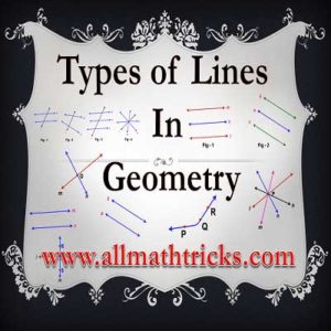 Types of Lines in geometry | Straight line, Curved line, Intersecting lines, Concurrent lines, Parallel Lines and transversal line with examples. | All Math tricks