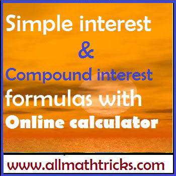 Simple interest and Compound interest formulas with Online calculator- allmathtricks