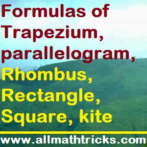 Quadrilateral with their properties and formulas | Properties and formulas of Trapezium, parallelogram, Rhombus, Rectangle, Square, kite