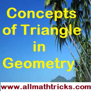 Terminology and Formulas of the Triangles | Classification according to angle and according to sides like Equilateral | Properties of the Triangles.