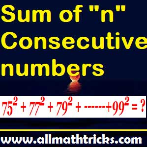 Sum of n natural numbers | Sum of odd and even numbers | Sum of the Squares of First n Positive Integers | Sum of the Cubes of First n Positive Integers | Sum of n Consecutive numbers