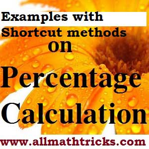 Percentage calculation | Different shortcut methods to find out percentage |
