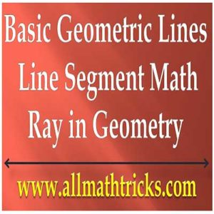 Definetions and Properties of Line, line segment and ray in math | all math tricks