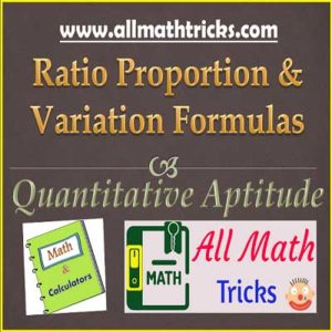 Ratio, Proportion and Variation - Concepts, Important Formulas, Formulas, Properties with Quantitative Aptitude Shortcuts & Tricks for all Competitive Exams | allmathtricks