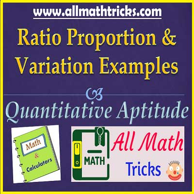 ratio proportion and variation problems with solutions with formulas, ratio and proportion tricks for bank exams, Ratio Proportion and Variation aptitude formulas, allmathtricks