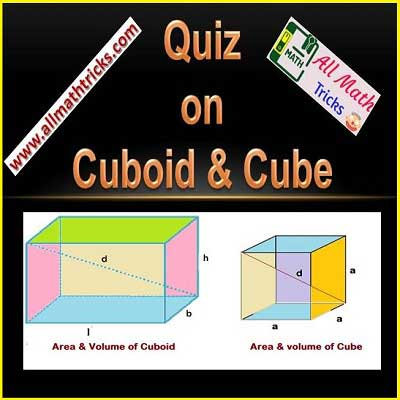 Practice session on cube and cuboid Examples on Surface Area, volume, Diagonal Length, Perimeter - allmathtricks quiz
