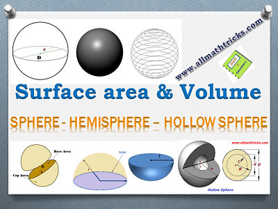 surface area and volume of a sphere, properties of a sphere, volume and area of hollow sphere, volume and area of solid sphere, Surface Area and volume of a Hemisphere - allmathtricks