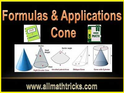 Right circular and Oblique cone fromulas | Application on Volume and surface area of a cone formula